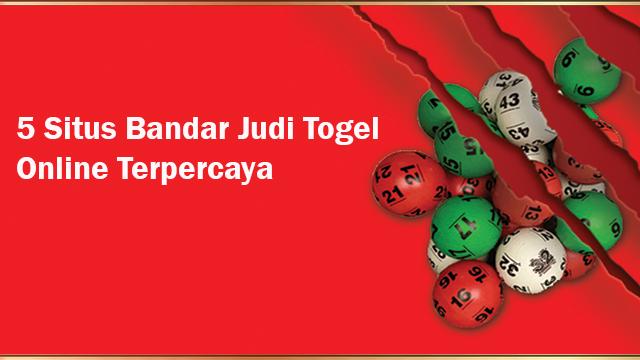 5 Situs Bandar Judi Togel Online Terpercaya